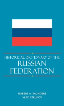 Historical Dictionary of the Russian Federation, Hardback Book