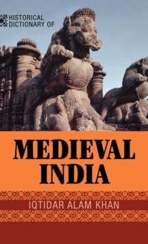Historical Dictionary of Medieval India, Hardback Book