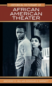 Historical Dictionary of African American Theater, Hardback Book