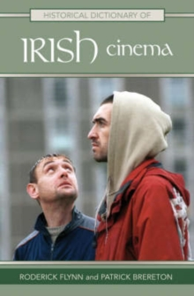 Historical Dictionary of Irish Cinema, Hardback Book