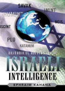 Historical Dictionary of Israeli Intelligence, Hardback Book