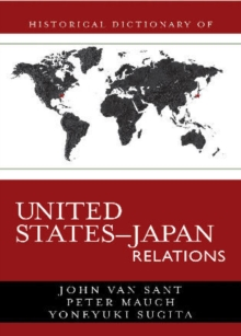 Historical Dictionary of United States-Japan Relations, Hardback Book