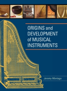 Origins and Development of Musical Instruments, Hardback Book