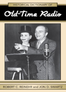 Historical Dictionary of Old Time Radio, Hardback Book