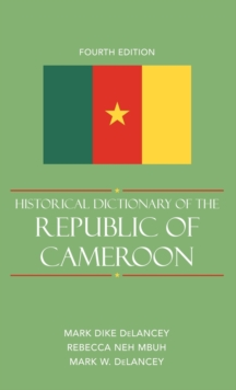 Historical Dictionary of the Republic of Cameroon, Hardback Book