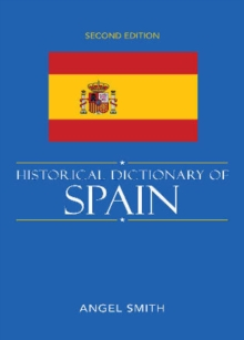 Historical Dictionary of Spain, Hardback Book