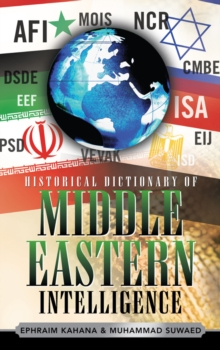 Historical Dictionary of Middle Eastern Intelligence, Hardback Book