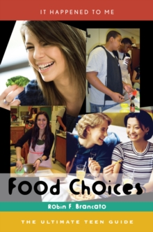 Food Choices : The Ultimate Teen Guide, Hardback Book