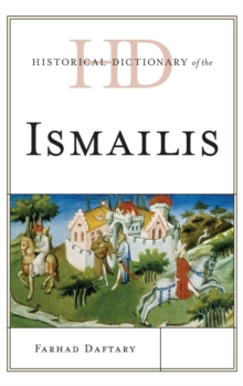 Historical Dictionary of the Ismailis, Hardback Book