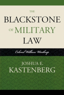 The Blackstone of Military Law : Colonel William Winthrop, Paperback / softback Book
