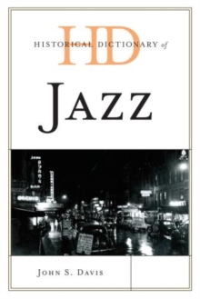 Historical Dictionary of Jazz, Hardback Book