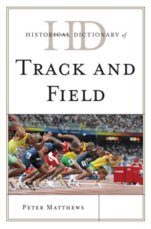 Historical Dictionary of Track and Field, Hardback Book