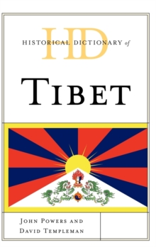 Historical Dictionary of Tibet, Hardback Book
