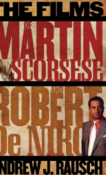 The Films of Martin Scorsese and Robert De Niro, Hardback Book