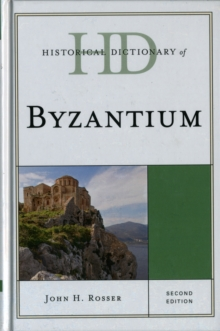 Historical Dictionary of Byzantium, Hardback Book