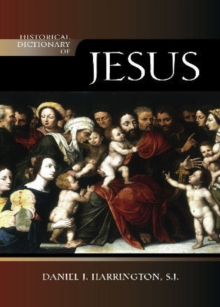 Historical Dictionary of Jesus, Hardback Book