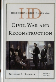 Historical Dictionary of the Civil War and Reconstruction, Hardback Book