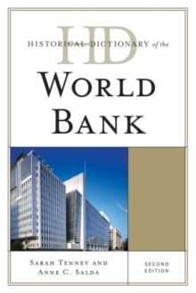 Historical Dictionary of the World Bank, Hardback Book