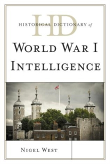 Historical Dictionary of World War I Intelligence, Hardback Book