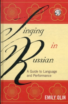 Singing in Russian : A Guide to Language and Performance, Mixed media product Book