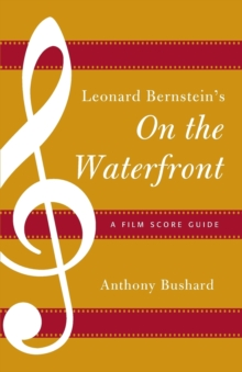Leonard Bernstein's on the Waterfront : A Film Score Guide, Paperback / softback Book
