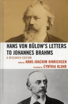 Hans Von Bulow's Letters to Johannes Brahms : A Research Edition, Hardback Book