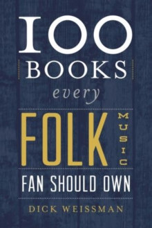 100 Books Every Folk Music Fan Should Own, Hardback Book