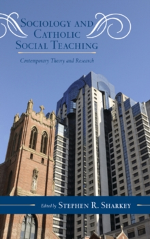 Sociology and Catholic Social Teaching : Contemporary Theory and Research, Hardback Book