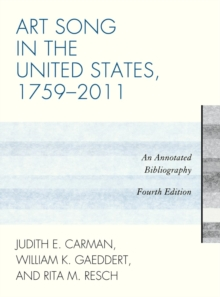 Art Song in the United States, 1759-2011 : An Annotated Bibliography, Hardback Book