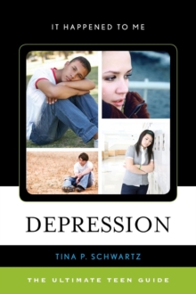 Depression : The Ultimate Teen Guide, Hardback Book