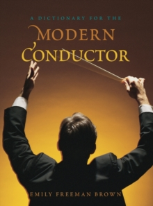 A Dictionary for the Modern Conductor, Hardback Book