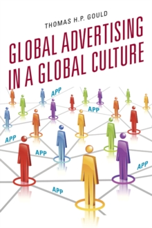 Global Advertising in a Global Culture, Hardback Book