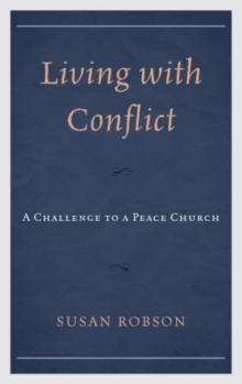 Living with Conflict : A Challenge to a Peace Church, Hardback Book
