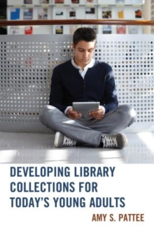 Developing Library Collections for Today's Young Adults, Paperback / softback Book