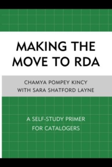 Making the Move to RDA : A Self-Study Primer for Catalogers, Paperback Book