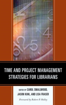 Time and Project Management Strategies for Librarians, Paperback / softback Book