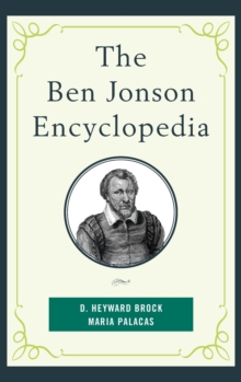 The Ben Jonson Encyclopedia, Hardback Book
