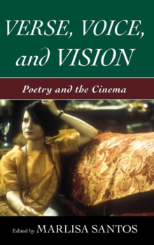 Verse, Voice, and Vision : Poetry and the Cinema, Hardback Book