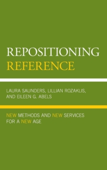 Repositioning Reference : New Methods and New Services for a New Age, Hardback Book