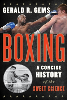 Boxing : A Concise History of the Sweet Science, Paperback / softback Book