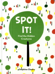 Spot It! Find the Hidden Creatures, Hardback Book