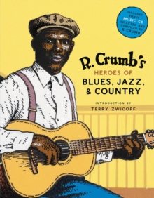 R.Crumb's Heroes of Blues, Jazz and Country (with CD), Hardback Book