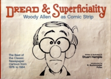 Dread and Superficiality : Woody Allen as Comic Strip, Hardback Book