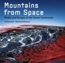Mountains from Space : Peaks and Ranges of the Seven Continents, Hardback Book