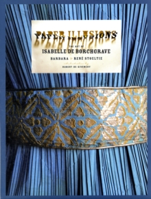 Paper Illusions: Art of Isabelle de Borchgrave, Hardback Book