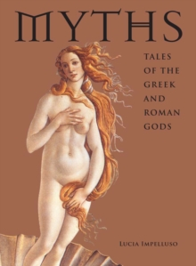 Myths : Tales of the Greek and Roman Gods, Hardback Book