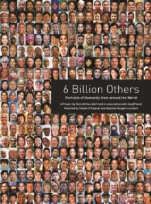 6 Billion Others: Portraits of Humanity from Around the World, Paperback Book