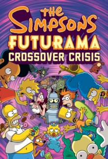 The Simpsons Futurama Crossover Crisis, Hardback Book