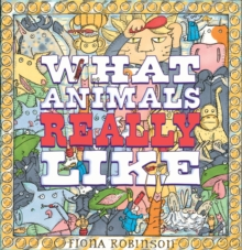 What Animals Really Like, Hardback Book