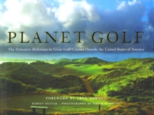Planet Golf : The Definitive Reference to Great Golf Courses Outside the United States of America, Hardback Book